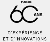 Plus de 60 ans d'expérience et d'innovation